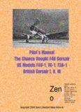 Pilot's manual. The Chance Vought F4U Corsair US models F4U-1, FG-1, F3A-1 british Corsair I,II,III.
