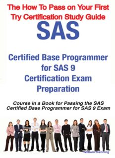 SAS Certified Base Programmer for SAS 9 Certification Exam Preparation Course in a Book for Passing the SAS Certified Base Programmer for SAS 9 Exam - ... on Your First Try Certification Study Guide