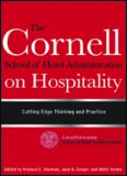 The Cornell School of Hotel Administration on Hospitality : cutting edge thinking and practice