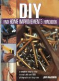 DIY and Home Improvements Handbook  A Complete Step-by-Step Manual with Over 800 Photos