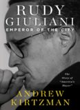 Rudy Giuliani: Emperor of the City