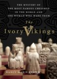 Ivory Vikings : the mystery of the most famous chessmen in the world and the woman who made them