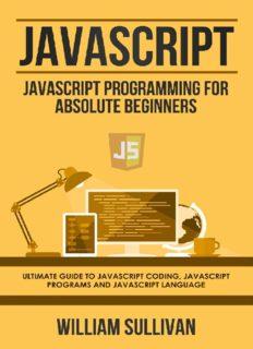 Javascript: Javascript Programming For Absolute Beginners: Ultimate Guide To Javascript Coding, Javascript Programs And Javascript Language (4)