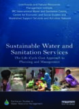 Sustainable Water and Sanitation Services: The Life-Cycle Cost Approach to Planning and Management