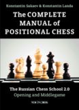 The Complete Manual of Positional Chess: The Russian Chess School 2.0, Volume 1: Opening and Middlegame
