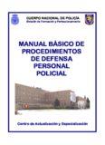 Benito. Manual basico de procedimientos de defensa personal policial