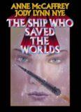 Anne McCaffrey - The Ship Who Saved the Worlds (Omnibus with Jody Lynn Nye)
