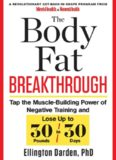 The Body Fat Breakthrough  Tap the Muscle-Building Power of Negative Training and Lose Up to 30 Pounds in 30 days!