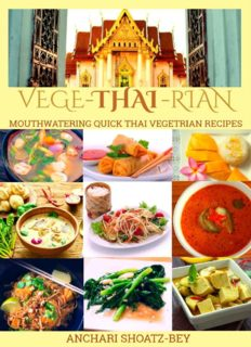 THAI FOOD: VEGE-THAI-RIAN: MOUTHWATERING THAI VEGETARIAN RECIPES: Child Approved Simple Recipes, Fusion Dishes and deserts. Cook, Smile and Love
