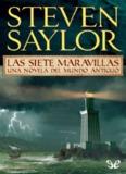 Steven Saylor – Roma sub rosa 0. Las Siete Maravillas