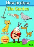 How to Draw the Garden: Drawing Book for Kids and Adults that Will Teach You How to Draw BIrds Step