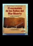 El Escándalo de los rollos del Mar Muerto. Michael Baigent y Richard Leigh. Colección Enigmas ...