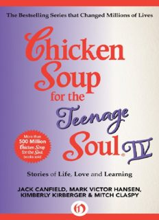Chicken Soup for the Teenage Soul IV. More Stories of Life, Love and Learning