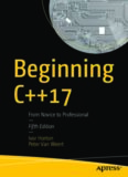 Beginning C++17 From Novice to Professional