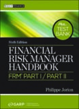Financial Risk Manager Handbook + Test Bank: FRM Part I / Part II
