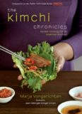 The kimchi chronicles : rediscovering Korean cooking for an American kitchen