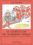 Il cervello di Alberto Sordi: Rodolfo Sonego e il suo cinema