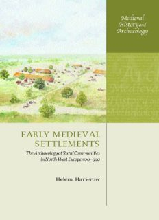 Early Medieval Settlements: The Archaeology of Rural Communities in North-West Europe 400-900 (Medieval History and Archaeology)
