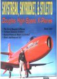 Skystreak, Skyrocket, & Stiletto: Douglas High-Speed X-Planes