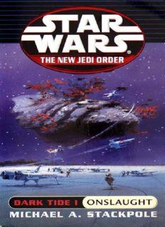 Stackpole, Michael A. - Star Wars - New Jedi Order 02 - Dark Tide I - Onslaught