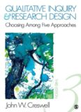 Qualitative Inquiry and Research Design: Choosing Among Five Approaches 3rd Edition