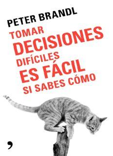 Tomar decisiones difíciles es fácil si sabes cómo