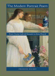 The Modern Portrait Poem: From Dante Gabriel Rossetti to Ezra Pound