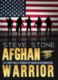 Afghan Warrior: U.S. Navy SEAL's stories of Valor in Afghanistan: SEAL Team Six