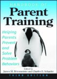 Handbook of Parent Training: Helping Parents Prevent and Solve Problem Behaviors