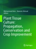 Plant Tissue Culture: Propagation, Conservation and Crop Improvement