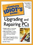 The Complete Idiot's Guide to Upgrading and Repairing PCs (5th Edition) (Complete Idiot's Guides)