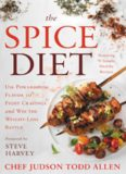 The Spice Diet: Use Powerhouse Flavor to Fight Cravings and Win the Weight-Loss Battle