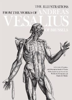The illustrations from the works of Andreas Vesalius of Brussels : with annotations and translations, a discussion of the plates and their background, authorship and influence, and a biographical sketch of Vesalius