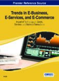 Trends in E-Business, E-Services, and E-Commerce: Impact of Technology on Goods, Services, and Business Transactions (Advances in E-Business