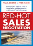 Red-Hot Sales Negotiation: Everything You Need to Know to Close Deals, Build Relationships, and Create Win-Win Outcomes