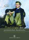 Psychologie des persönlichen Ausdrucks: Ich bin, wie ich mich bewege, mich pflege, mich kleide