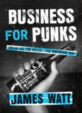 Business for Punks: Break All the Rules–the BrewDog Way