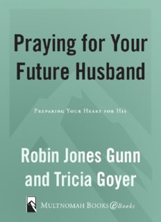 Praying for Your Future Husband. Preparing Your Heart for His
