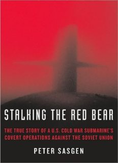 Stalking the red bear : the true story of a U.S. Cold War submarine's covert operations against the Soviet Union
