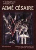 The Complete Poetry of Aimé Césaire: Bilingual Edition