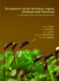 BRYOPHYTES OF THE ROZTOCZE REGION (POLAND AND UKRAINE). A checklist of liverworts and mosses