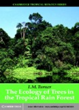 The Ecology of Trees in the Tropical Rain Forest
