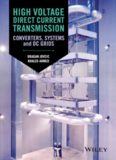 High voltage direct current transmission : converters, systems and DC grids