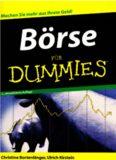 Börse für Dummies: Machen Sie mehr Geld aus Ihrem Geld!
