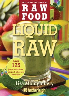 Liquid Raw: Over 125 Juices, Smoothies, Soups, and other Raw Beverages