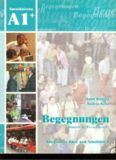 Begegnungen Deutsch als Fremdsprache A1+: Integriertes Kurs- und Arbeitsbuch