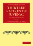 Thirteen Satires of Juvenal, Volume 1: With a Commentary