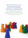 What We Know About Emotional Intelligence : How It Affects