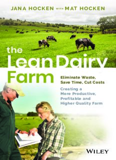 The lean dairy farm : eliminate waste, save time, cut costs - creating a more productive, profitable and higher quality farm