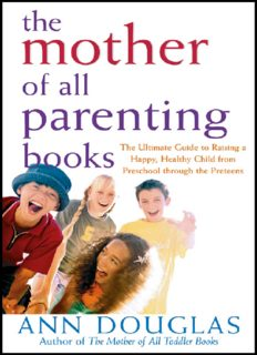 The Mother of All Parenting Books: The Ultimate Guide to Raising a Happy, Healthy Child from Preschool through the Preteens (Mother of All)